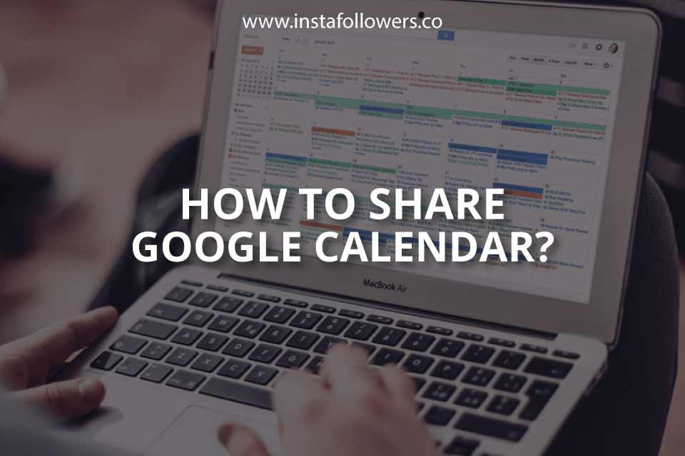 How to Share Google Calendar? (Brief Guide)