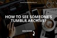 How to See Someone's Tumblr Archive?