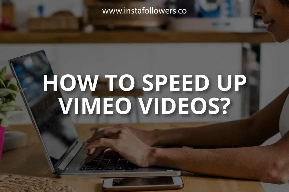 How to Speed Up Vimeo Videos (Guide)