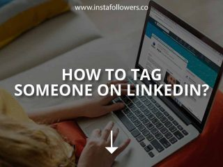 How to Tag Someone on LinkedIn?