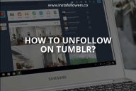 How to Unfollow on Tumblr (Brief Guide)