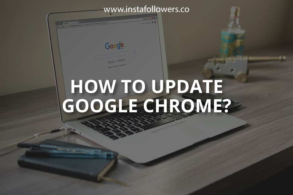 How to Update Google Chrome (Guide)