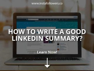 How to Write a Good LinkedIn Summary?