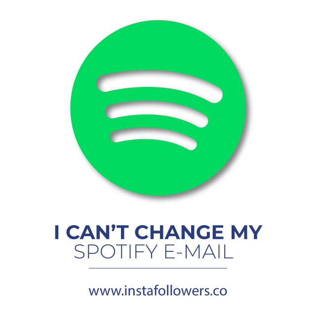 I Can't Change My Spotify Email