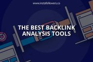 The Best Backlink Analysis Tools (Tools Guide)