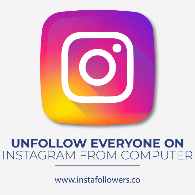 Unfollow Everyone on Instagram From Computer