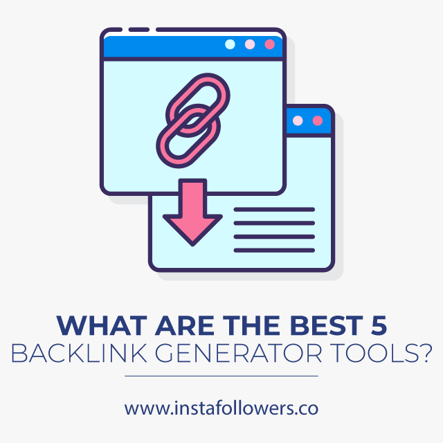 What Are The Best 5 Backlink Generator Tools