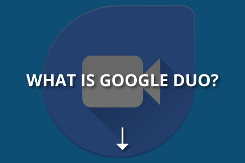 What Is Google Duo? (Google Duo Explained)