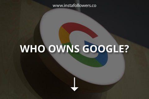Who Owns Google? (Google Explained)