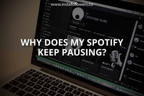 Why Does My Spotify Keep Pausing?