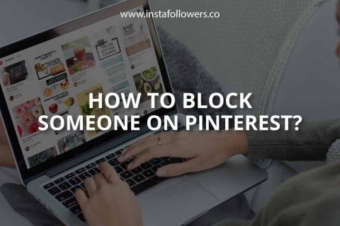 How to Block Someone on Pinterest?