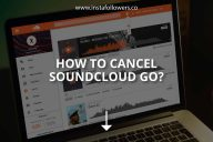 How to Cancel SoundCloud Go? (&Customer Service)