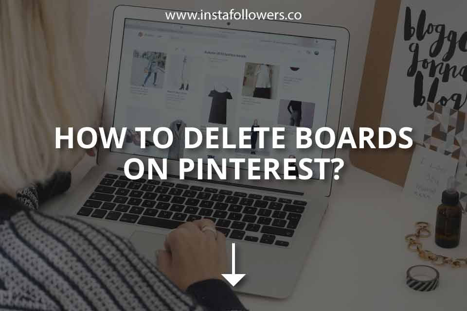 How to Delete Boards on Pinterest?
