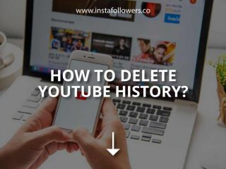 How to Delete YouTube History Under a Few Steps