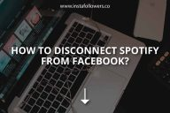 How to Disconnect Spotify from Facebook?