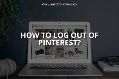 How to Log Out of Pinterest (Mobile & Desktop)