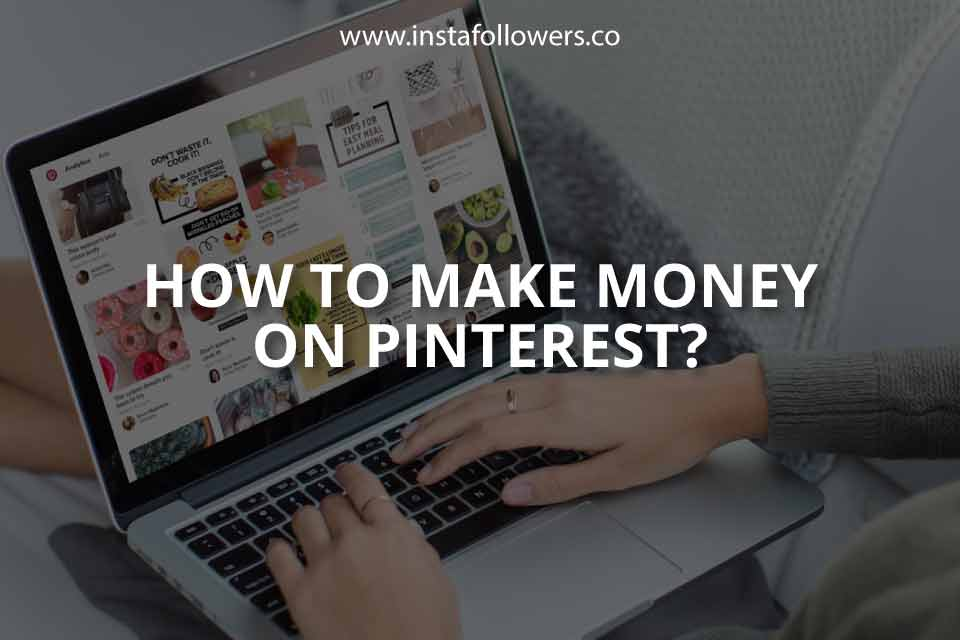 How to Make Money on Pinterest?