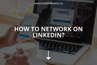 How to Network on LinkedIn? (Tips)