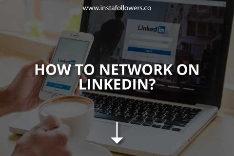 How to Network on LinkedIn (Tips)