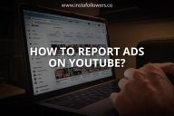 How to Report Ads on YouTube? (All Types)
