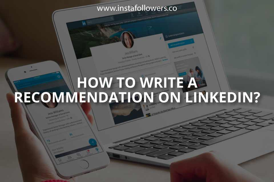 How to Write a Recommendation on LinkedIn?