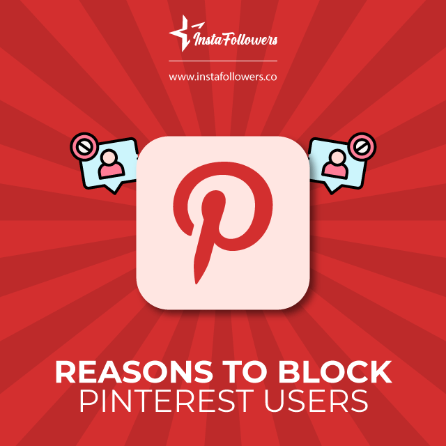 Reasons to Block Pinterest Users