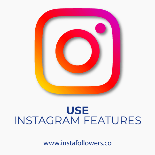 Use Instagram Features
