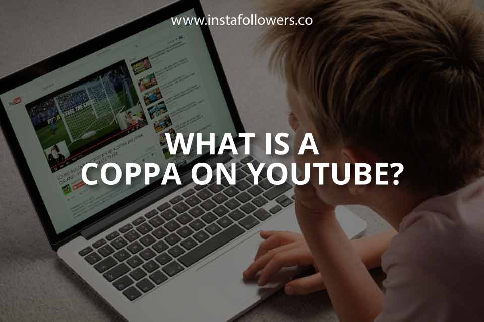 COPPA on YouTube. A Brief Review