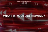 What Is YouTube Rewind? (What They Consist of)