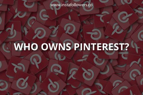 Who Owns Pinterest? (& Its Background)