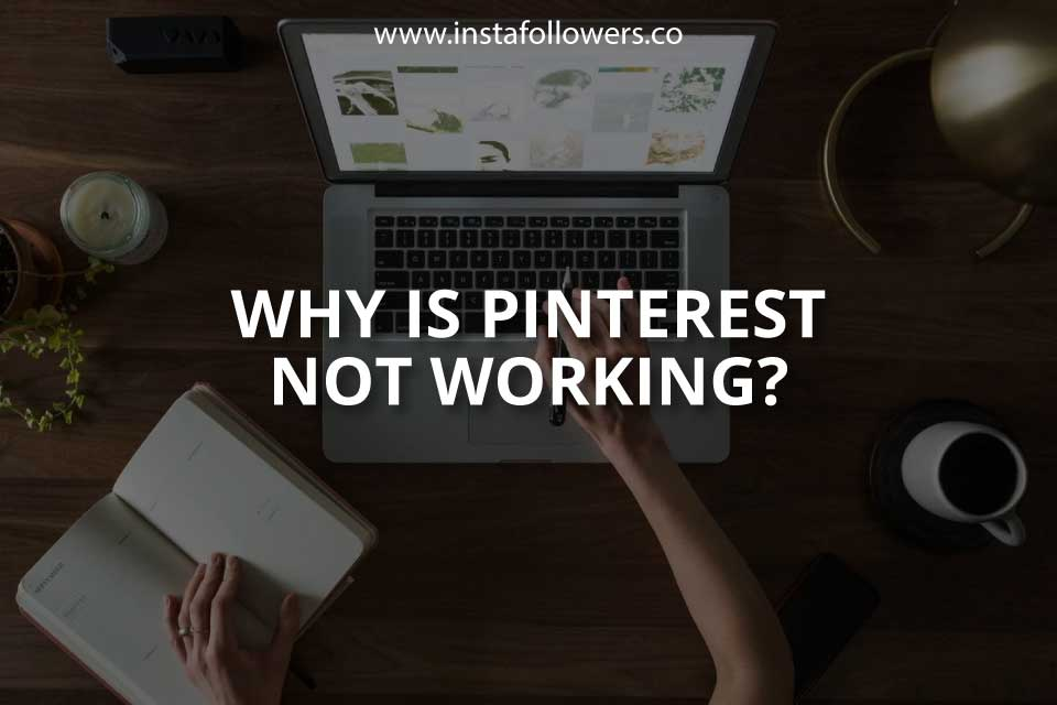 Pinterest not Working? Here's What You Can Do