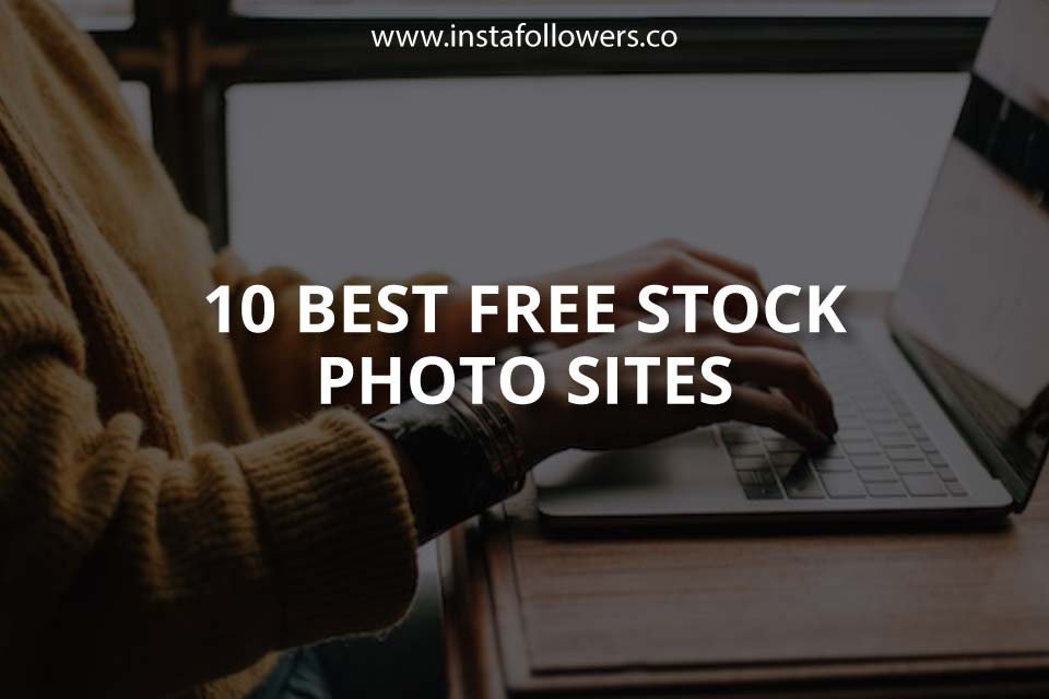 10 Best Free Stock Photo Sites