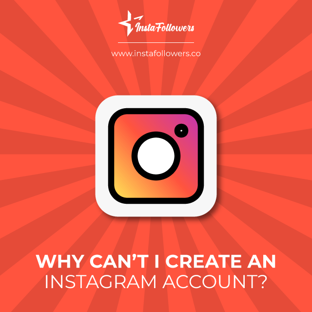 on Being Unable to Create an Instagram Account