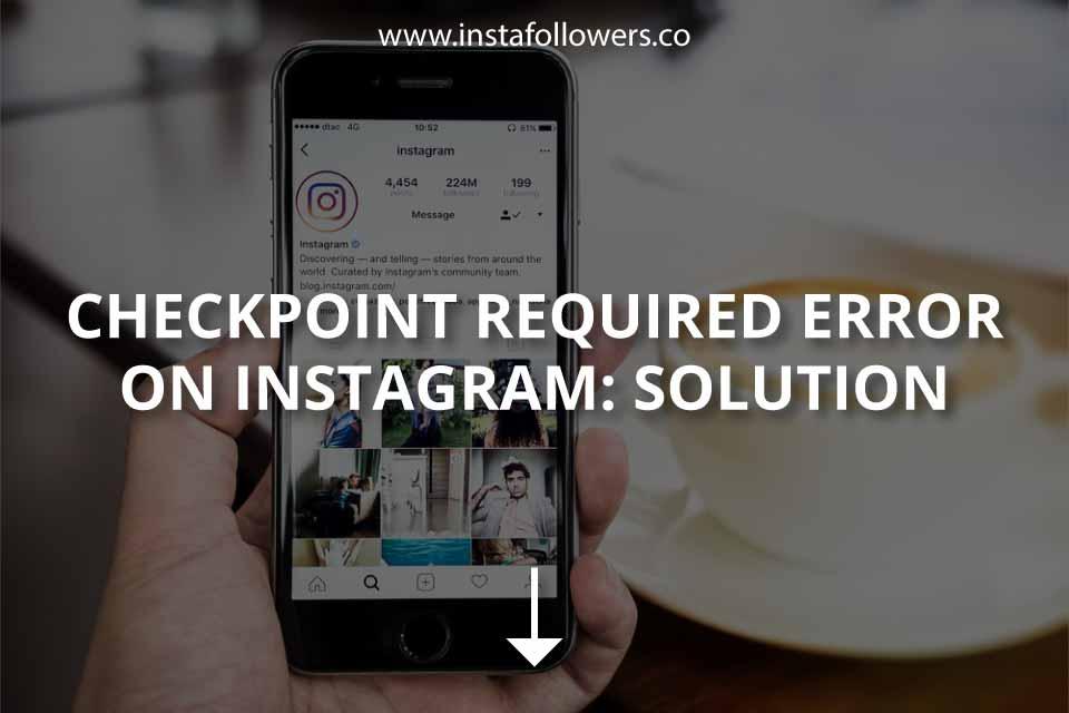 Checkpoint Required Error on Instagram
