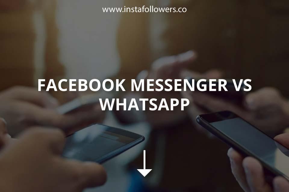Facebook Messenger vs WhatsApp