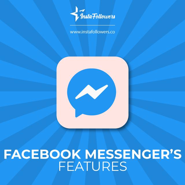 Facebook Messenger's Features