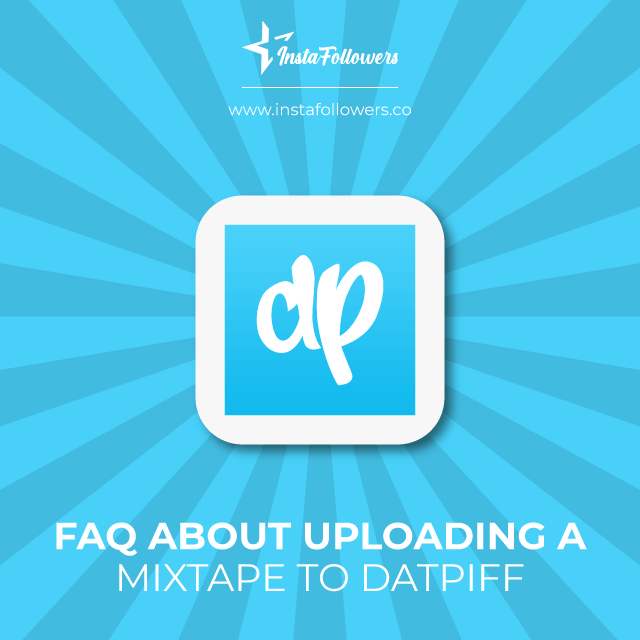 FAQ about uploading a mixtape to Datpiff