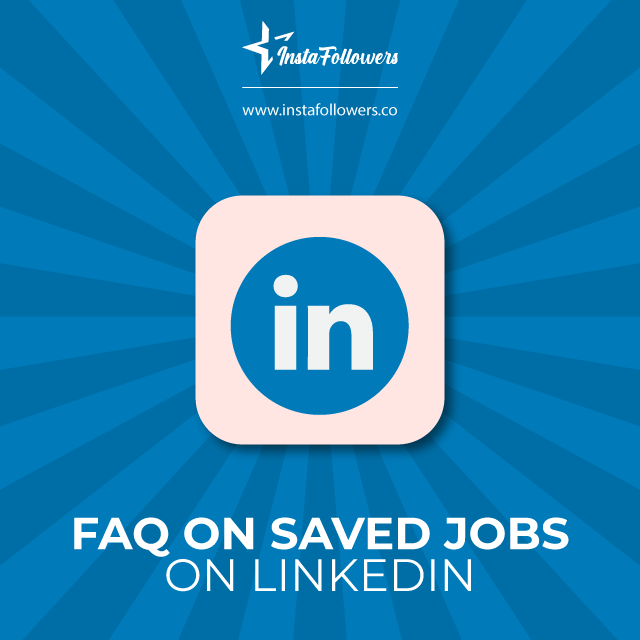 FAQs about saved jobs on LinkedIn