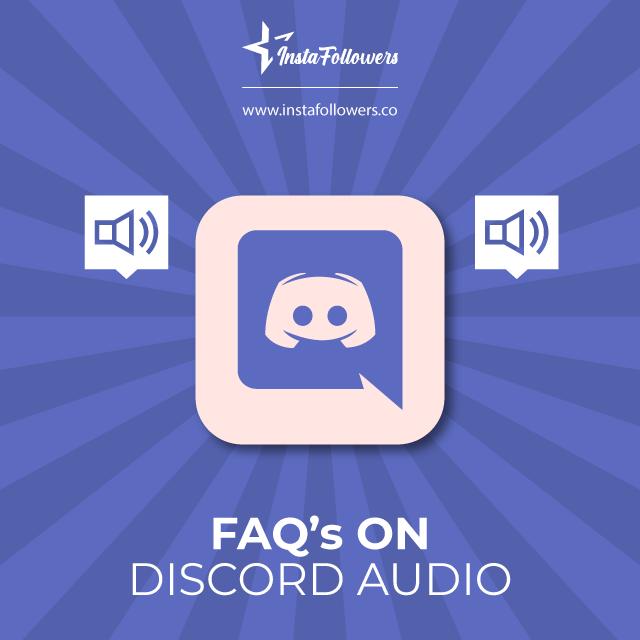 FAQ's on Discord Audio