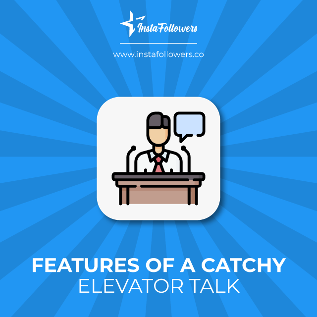 features of a catchy elevator talk