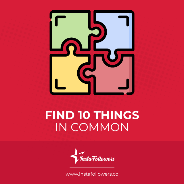find 10 things in common