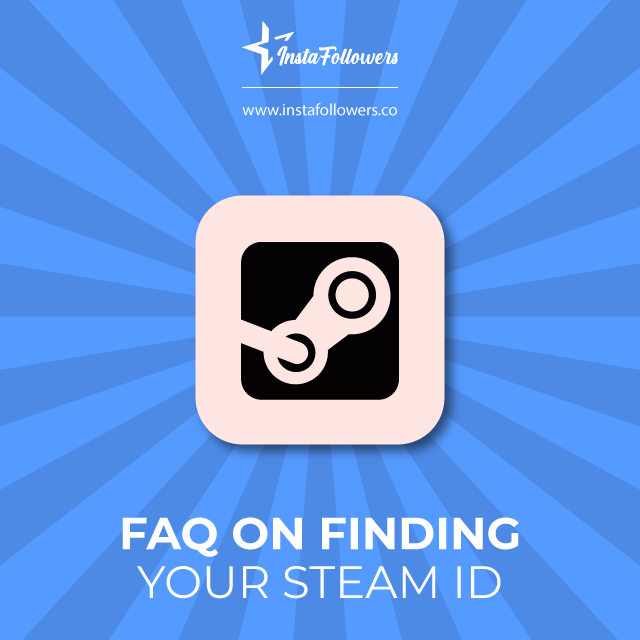 FAQ on Finding Your Steam ID