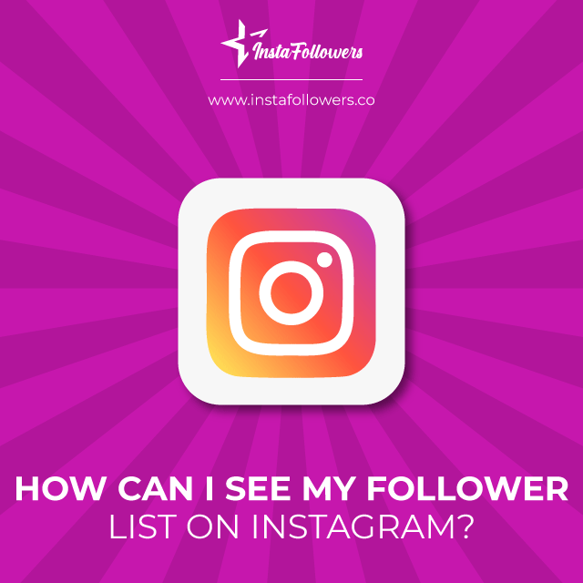 faq on problems seeing the follower list on instagram