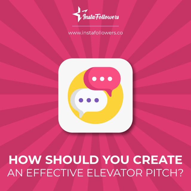 how should you create an effective elevator pitch