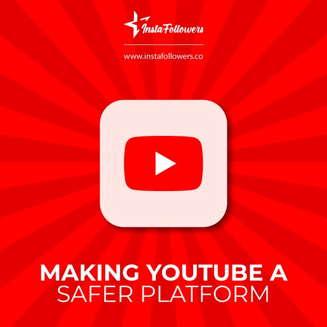 Make YouTube a safer platform