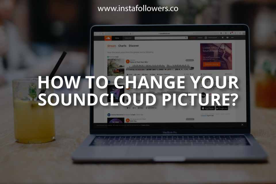 How to Change Your SoundCloud Picture