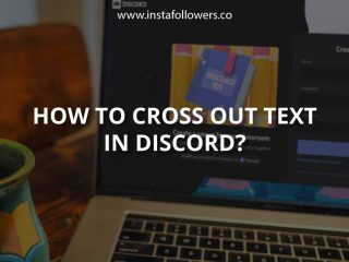 How to Cross Out Text in Discord (What to Know)