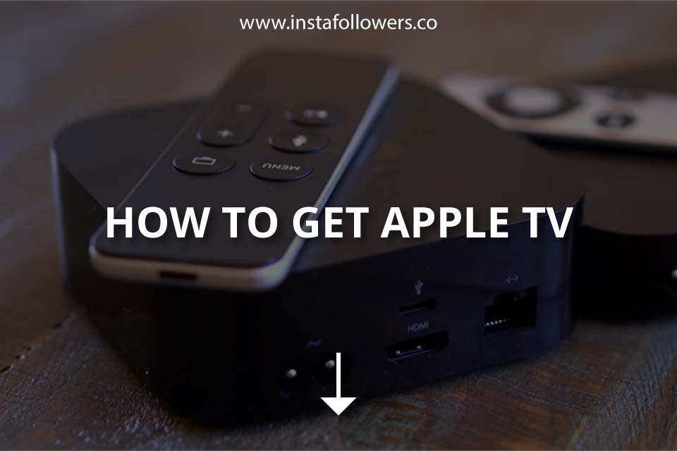 How to Get Apple TV