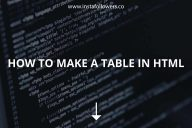 How to Make a Table in HTML