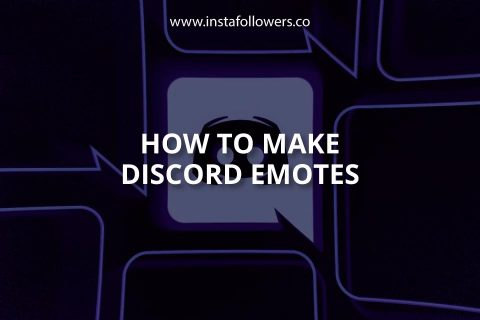 How to Make Discord Emotes (A Simple Guide)